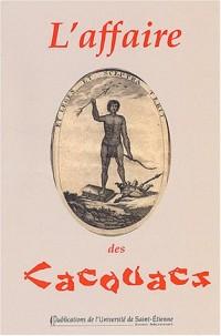 L'affaire des Cacouacs : Trois pamphlets contre les philosophes des Lumières