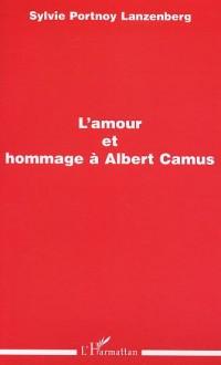 L'amour et hommage à Albert Camus