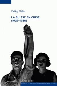La Suisse en crise (1929-1936) : Les politiques monétaire, financière, économique et sociale de la Confédération helvétique
