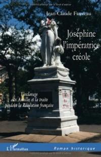 Joséphine, l'impératrice créole : L'esclavage aux Antilles et la traite pendant la Révolution française