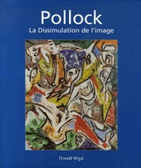Jackson Pollock : La Dissimulation de l'image