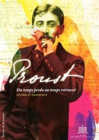 Proust, du temps perdu au temps retrouvé : Précieuse collection de lettres et manuscrits