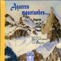 Aqueres Mountanhes... Regards sur la vallée d'Aspe