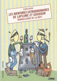 Les Aventures Extraordinaires de Laplume Et Goudron travailleurs de la nuit