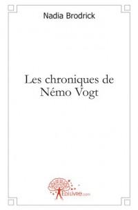 Les chroniques de Némo Vogt