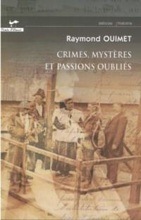 Crimes, Mysteres et Passions Oubliés