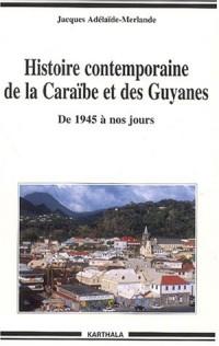 Histoire Contemporaine de la Caraïbe et des Guyanes : De 1945 à nos jours