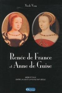 Renée de France et Anne de Guise : Mère et fille entre la loi et la foi au XVIe siècle