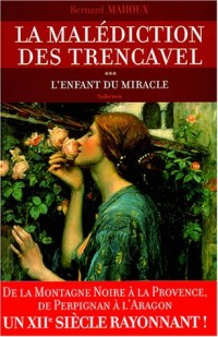 La malédiction des Trencavel, Tome 3 : L'enfant du miracle
