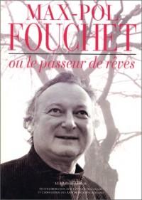 Max-Pol Fouchet ou le passeur de rêves