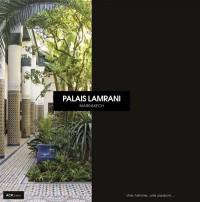 Palais Lamrani : Une histoire, une passion...