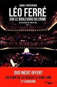 Léo Ferre Sur le Boulevard du Crime (1986-1992)