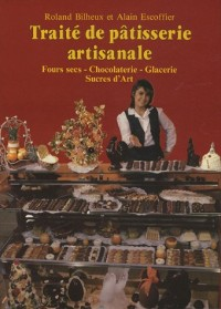 Traité de pâtisserie artisanale, tome 3