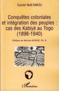 Conquêtes coloniales et intégration des peuples : cas des Kabiyè au Togo (1898-1940)