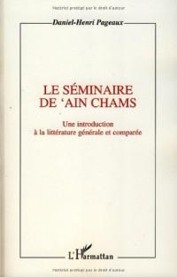 Le séminaire de 'Ain Chams : Une introduction à la littérature générale et comparée