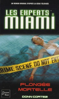 Les Experts : Miami, Tome 13 : Plongée mortelle