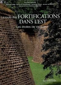 La route des fortifications dans l'Est
