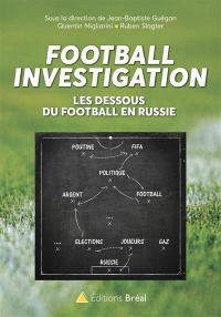 Football Investigation - Les dessous du football en Russie