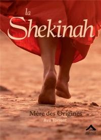 Shekinah (la) : Mere des Origines
