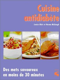 Cuisine antidiabète : Des mets savoureux en moins de 30 minutes