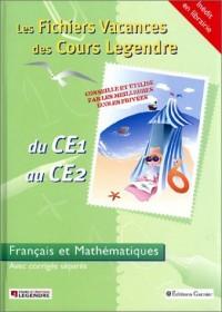 Les Fichiers Vacances des Cours Legendre : Français et Mathématiques, du CE1 au CE2 - 7-8 ans (+ corrigé)
