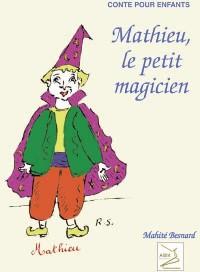 Mathieu le Petit Magicien