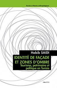 Identit de Facade et Zones d'Ombre. Tourisme, Patrimoine et Politique en Tunisie