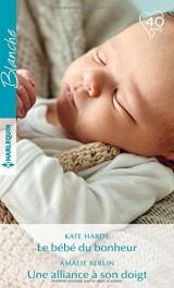 Le bébé du bonheur - Une alliance à son doigt [Poche]