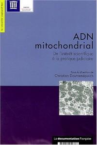 ADN mitochondrial : De l'intérêt scientifique à la pratique judiciaire
