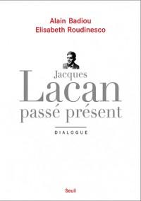 Jacques Lacan, passé présent. Dialogue