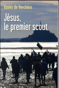 Jésus, le premier scout : Introduction à la spiritualité du scoutisme