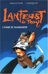 Lanfeust de Troy, tome 1 : L'Ivoire du Magohamoth