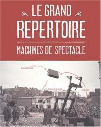 Le Grand Répertoire : Machines de spectacle