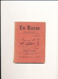 En Kayac - Consils pratiques à l'usage des canoëistes tirés d'un journal de bord fait au cours de 6 mois de croisière.