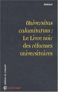 Universitas calamitatum : le livre noir des réformes universitaires
