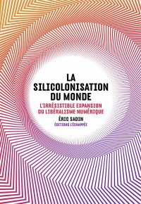 La silicolonisation du monde