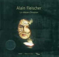 Alain Fleischer : La vitesse d'évasion (1DVD)