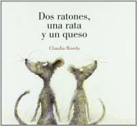 Dos ratones, una rata y un queso/ Two Mice, A Rat And A Cheese