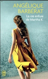 La vie enfuie de Martha K. [Poche]
