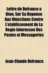 Lettre de Defrance Bion, Sur Sa Rponse Aux Objections Contre L'Tablissement de La Rgie Intresse Des Postes Et Messageries