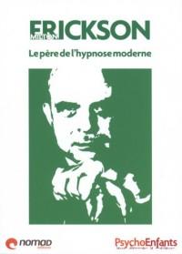 Milton Erickson : Le père de l'hypnose moderne