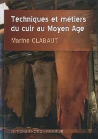 Techniques et métiers du cuir au Moyen Age