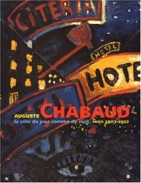 Auguste Chabaud : La ville de jour comme de nuit, Paris 1907-1912