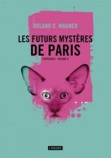 Les futurs mystères de Paris, Tome 2 : L'intégrale