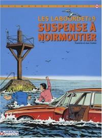 Les Labourdet, tome 9 : Suspense à Noirmoutier