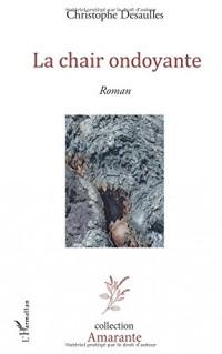 La chair ondoyante: <em>Roman</em>