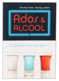 Ados et alcool : Ils boivent trop, que faire ?