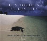 Des Tortues et des Iles - Voyage au Coeur de l'Océan Indien