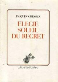 Élégie, soleil du regret: Poèmes