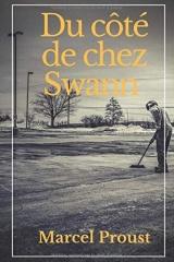 Du côté de chez Swann: Du côté de chez Swann est le premier volume du roman de Marcel Proust, À la recherche du temps perdu. Il est composé de trois ... ; Un amour de Swann ; Noms de pays : le nom.